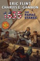 Cover image for 1635 : the papal stakes / Eric Flint and Charles E. Gannon.