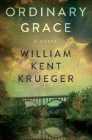 Cover image for Ordinary grace / William Kent Krueger.