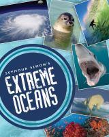Cover image for Seymour Simon's extreme oceans / Seymour Simon.