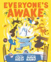 Imagen de portada para Everyone's awake / written by Colin Meloy ; illustrated by Shawn Harris.