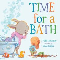 Cover image for Time for a bath / by Phillis Gershator ; illustrated by David Walker.