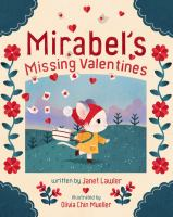 Cover image for Mirabel's missing valentines / written by Janet Lawler ; illustrated by Olivia Chin Mueller.
