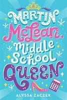 Cover image for Martin McLean, middle school queen / by Alyssa Zaczek.