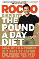 Cover image for The pound a day diet : lose up to 5 pounds in 5 days by eating the foods you love / Rocco DiSpirito.