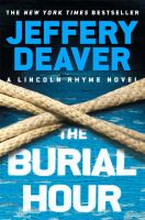 Cover image for The burial hour / Jeffery Deaver.