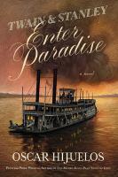 Imagen de portada para Twain & Stanley enter paradise / Oscar Hijuelos.