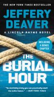 Cover image for The burial hour [text (large print)] : a Lincoln Rhyme novel / Jeffery Deaver.