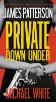 Cover image for Private down under [text (large print)] / James Patterson and Michael White.