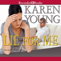 Cover image for Lie for me [sound recording] / by Karen Young.