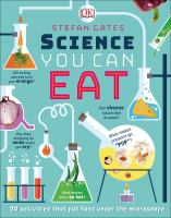 Cover image for Science you can eat / Stefan Gates.