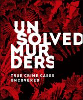 Cover image for Unsolved murders : true crime cases uncovered / written by Amber Hunt, Emily G. Thompson.