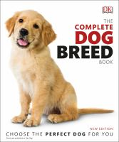 Cover image for The complete dog breed book / consultant editor, Dr. Kim Dennis-Bryan ; comissioned photography by Tracy Morgan.