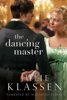 Cover image for The dancing master [sound recording] / by Julie Klassen.