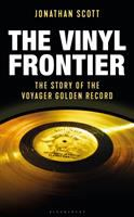 Cover image for The vinyl frontier : the story of the Voyager Golden Record / Jonathan Scott.
