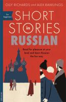 Cover image for Short stories in Russian : read for pleasure at your level and learn Russian the fun way! / Olly Richards and Alex Rawlings ; series editor Rebecca Moeller.