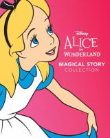 Cover image for Alice in Wonderland : magical story collection.
