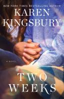 Cover image for Two weeks / Karen Kingsbury.