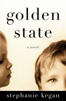 Cover image for Golden State / Stephanie Kegan.