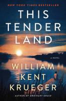 Cover image for This tender land / William Kent Krueger.