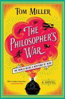 Cover image for The philosopher's war / Tom Miller.