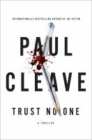 Cover image for Trust no one : a thriller / Paul Cleave.