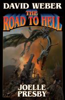 Cover image for The road to hell / David Weber, Joelle Presby.
