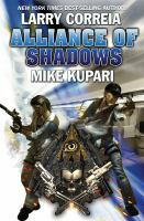 Imagen de portada para Alliance of shadows / Larry Correia and Mike Kupari.