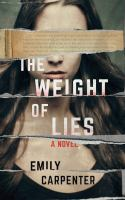 Cover image for The weight of lies : a novel / Emily Carpenter.