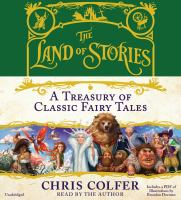 Imagen de portada para The Land of Stories. A treasury of classic fairy tales [sound recording] / Chris Colfer.