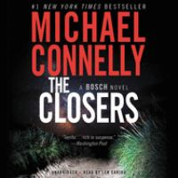 Cover image for The closers [sound recording] / Michael Connelly.