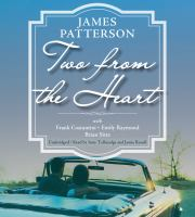 Imagen de portada para Two from the heart [sound recording] / James Patterson with Frank Constantini, Emily Raymond, and Brian Sitts.