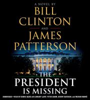 Cover image for The president is missing [sound recording] / Bill Clinton and James Patterson.