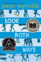 Cover image for Look both ways : a tale told in ten blocks / Jason Reynolds ; illustrations by Alexander Nabaum.