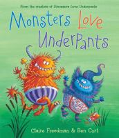 Cover image for Monsters love underpants / Claire Freedman ; illustrated by Ben Cort.