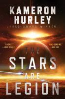 Cover image for The stars are legion / Kameron Hurley.