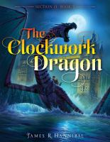 Cover image for The clockwork dragon / James R. Hannibal.