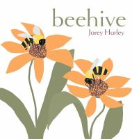 Cover image for Beehive / Jorey Hurley.