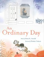 Cover image for An ordinary day / Elana K. Arnold ; illustrated by Elizabet Vukovic.