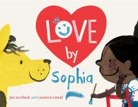 Cover image for Love by Sophia / by Jim Averbeck and Yasmeen Ismail.