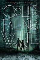 Cover image for Cold falling white / G.S. Prendergast.