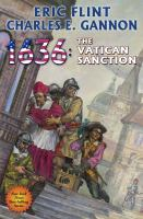 Cover image for 1636 : the Vatican sanction / Eric Flint and Charles E. Gannon.