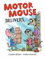 Cover image for Motor Mouse delivers / Cynthia Rylant ; [illustrated by] Arthur Howard.