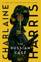 Cover image for The Russian cage / Charlaine Harris.