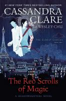 Cover image for The red scrolls of magic / Cassandra Clare and Wesley Chu.