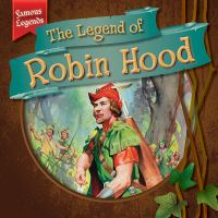 Cover image for The legend of Robin Hood / by Julia McDonnell.