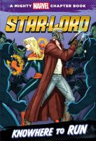 """Cover image for Knowhere to run : starring Star-Lord / by Chris """"Doc"""" Wyatt ; illustrated by Ron Lim and Andy Troy."""