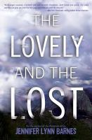 Cover image for The lovely and the lost / Jennifer Lynn Barnes.