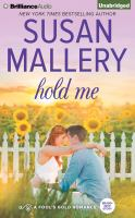 Cover image for Hold me [sound recording] / Susan Mallery.
