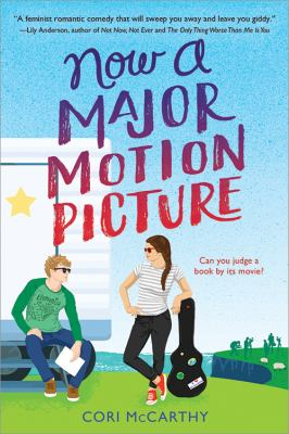 Cover image for Now a major motion picture / Cori McCarthy.