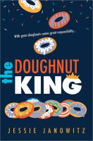 Cover image for The doughnut king / by Jessie Janowitz.